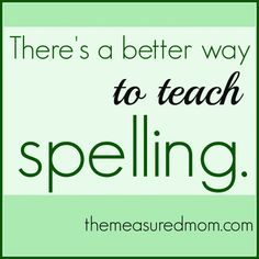 A Better Way to Teach Spelling (Word Study, part 1)