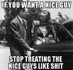 If you want a gentleman, than act like a lady
