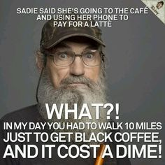 What?! LOL. Uncle Si