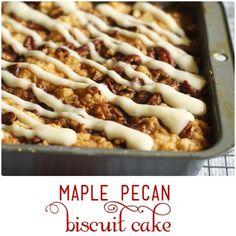 maple pecan biscuit cake!