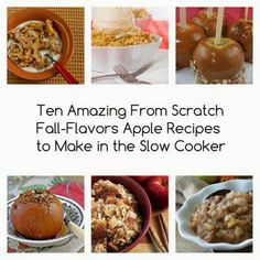 Ten Amazing from Scratch Fall-Flavors Apple Recipes to Make in the Slow Cooker