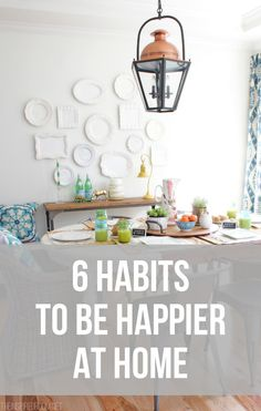 6 simple daily habits that contribute to general well-being, happiness, contentment, and gratitude at home.