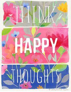 Think Happy Thoughts Art Print by stephanieryanart