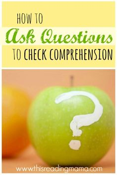 How to Ask Questions to Check Comprehension sunday school, reading comprehension, check comprehens, asking questions, reading skills, languag, stuff i like, close reading, kid