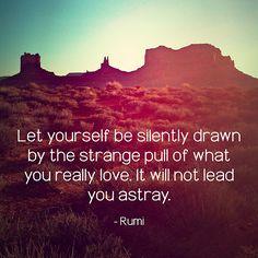 strang pull, remember this, life, wisdom, rumi
