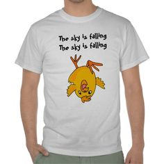 Funny The sky is falling chicken shirt #chickens #sky #funny #shirts #zazzle #petspower