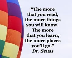 """The more that you read, the more things, you will know.  The more that you learn, the more places, you'll go.""  -- Dr. Seuss – Learning and travel are ideal companions – enjoy more insights and quotes at http://www.examiner.com/article/inspire-a-traveling-state-of-mind?cid=rss"