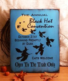 Halloween Sign The Annual Black Hat Convention (Blue) Painted Wood Sign