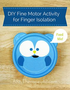 Fine Motor Activity for Finger Isolation - Feed Mr. Owl! LOVE THIS!