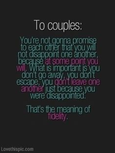 To Couples couples quote marriage relationship stay forever disappointment commitment together fidelity lifetime