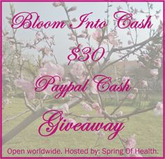 BLOOM INTO CASH GIVEAWAY WIN $ 30.00 PAYPAL CASH