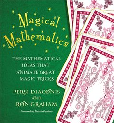 Magical Mathematics reveals the secrets of amazing, fun-to-perform card tricks--and the profound mathematical ideas behind them--that will astound even the most accomplished magician. : $29.95 #magic #math #cardtricks #book