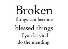 Broken things can be