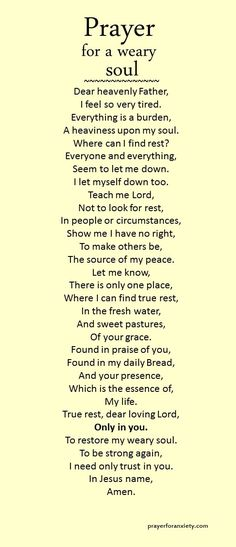 A prayer for when you are tired and weary.