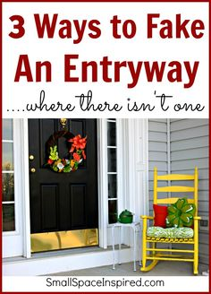 3 Ways to Fake an Entryway Where There Isn't One. Perfect for Small Spaces!
