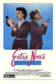 Entre Nous (Diane Kurys, 1984) tells the story of two young married women in the 1950s who don't recognize how unfulfilled they have been in their marriages until they meet each other.
