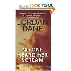 No One Heard Her Scream by Jordan Dane  Click on the link for a preview...