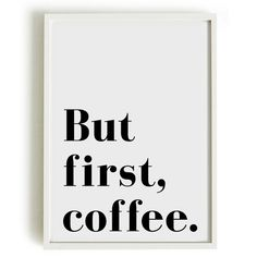 A4 Typography Poster coffee quote  But first by blackandtypeshop, $15.90
