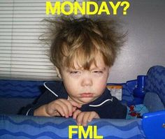 life, laugh, mondays, work funnies, humor, bed head, mornings, thing, kid