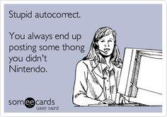Stupid autocorrect...