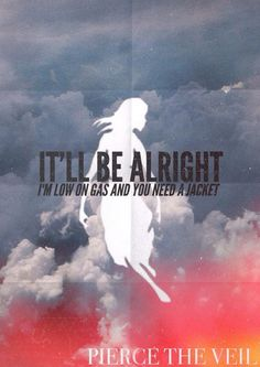 Pierce the Veil - I'm Low on Gas and You Need a Jacket - Collide with the Sky