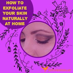 How to Exfoliate You
