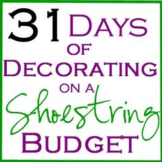 31 Days of Decorating on a Shoestring Budget