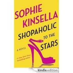 Shopaholic to the Stars: A Novel - Kindle edition by Sophie Kinsella. Literature & Fiction Kindle eBooks @ Amazon.com.
