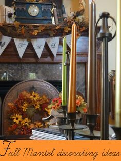 Getting ready for Fall mantel decorating ideas fall decor, fall mantels, decorating ideas, display idea, autumn mantel, candl, fall mantel decor, decor idea, banner