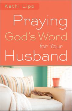 Praying God's Word for Your Husband: A Book Review