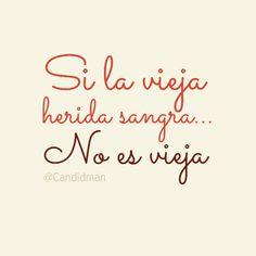 """""""Si la vieja herida sangra... No es vieja"""". #Citas #Frases @Candidman"""