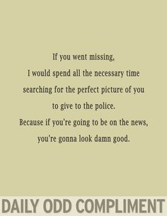 If I ever go missing..