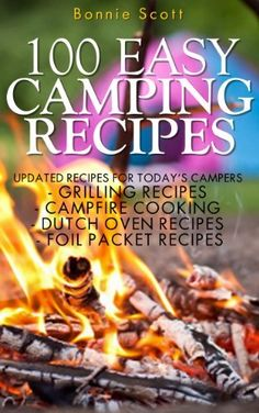 Free Today: 100 Easy #Camping #Recipes by Bonnie Scott