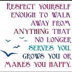 Respect yourself enough...