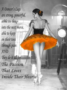Live your Life like you have Dancer's Legs ~ created by Jovita