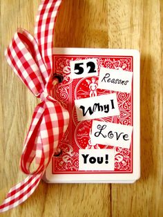 52 Reasons Why I Love You! Great date night idea...you each get a deck of cards (or split one deck in half), and a sheet of white stickers, plus pens. (Prepunch the cards) Serve snacks in 52's...52 chips, 52 M&M's, etc to munch while you write. Once you're done, exchange decks.