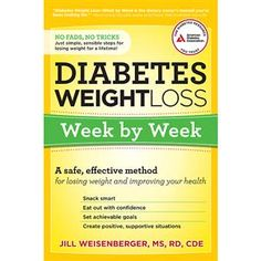 "Take the anxiety and confusion out of weight loss. ""Diabetes Weight Loss—Week by Week"" will help you develop a personalized weight-loss plan that works for you and your diabetes. $16.95"