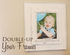 Double-up your frames! {DIY} Take 2 thrift store frames & paint & distress them to make them chunkier.