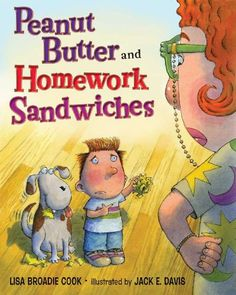 Peanut Butter and Homework Sandwiches teaches kids about homework expectations.