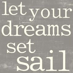 inspired | let your dreams set sail.