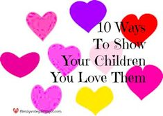 10 ways to show your children you love them
