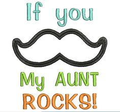 If  you mustache My aunt rocks embroidery applique design. $5.00, via Etsy.