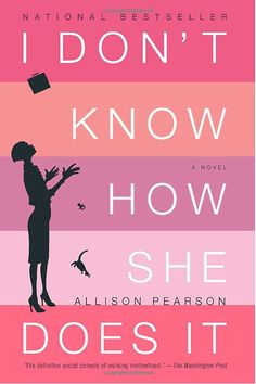 I Don't Know How She Does It: Allison Pearson: 9780375713750: Amazon.com: Books