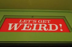 Workaholics - let get weird!