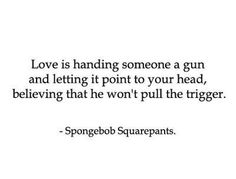 Spongebob Love Quote