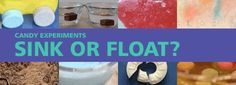 Candy Experiment: Sink or Float?