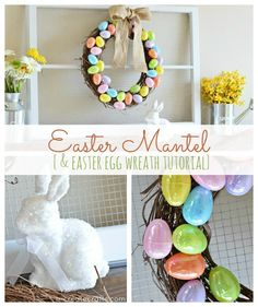 Easter Mantel and simple Easter egg wreath tutorial!