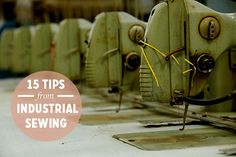 15 tips to take from industrial sewing.