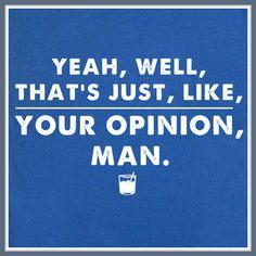 Your Opinion The Big Lebowski