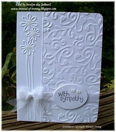 Instead of Ironing Blogspot: Sympathy card using Cuttlebug and Sizzix embossing folders